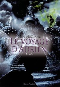 Marc Corboz - Le voyage d'Adrien.