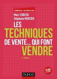 Marc Corcos et Stéphane Mercier - Les techniques de vente... qui font vendre.