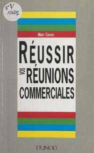 Marc Corcos - Réussir vos réunions commerciales.