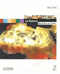 Marc Côte - Le Sahara - Barrière ou pont ?.