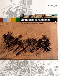 Marc Côte - Signatures sahariennes - Terroirs & territoires vus du ciel.
