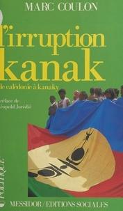 Marc Coulon - L'Irruption kanak - De Calédonie à Kanaky.