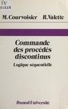 Marc Courvoisier et Robert Valette - Commande des procédés discontinus - Logique séquentielle.