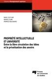 Marc Couture et Marcel Dubé - Propriété intellectuelle et université - Entre la libre circulation des idées et la privatisation des savoirs.