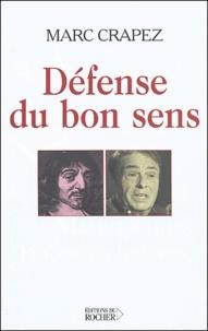 Marc Crapez - Défense du bon sens ou la controverse du sens commun.