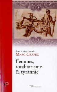 Marc Crapez - Femmes, totalitarisme et tyrannie.