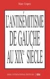 Marc Crapez - L'antisémitisme de gauche au XIXe siècle.