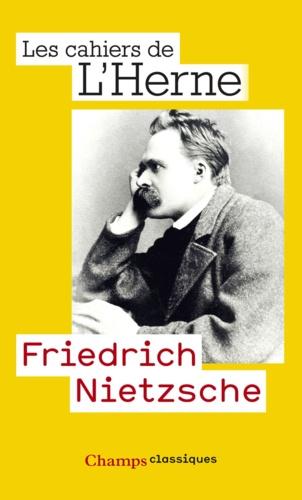 Friedrich Nietzsche. Les cahiers de l'Herne n° 73