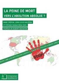 Marc Crépon et Jean-Louis Halpérin - La peine de mort - Vers l'abolition absolue ? Un dialogue entre philosophes, juristes et cartographes.