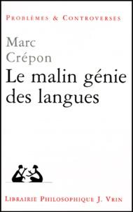 Marc Crépon - Le malin génie des langues. - Nietzsche, Heidegger, Rosenzweig.