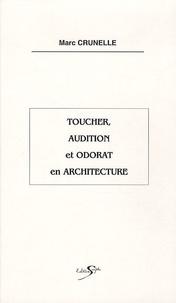 Marc Crunelle - Toucher, audition et odorat en archictecture.