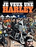 Marc Cuadrado et Frank Margerin - Je veux une Harley Tome 1 : La vie est trop courte !.