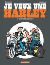 Marc Cuadrado et Frank Margerin - Je veux une Harley Tome 2 : Bienvenue au club !.