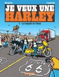 Marc Cuadrado et Frank Margerin - Je veux une Harley Tome 3 : La conquête de l'Ouest.
