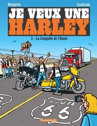 Je veux une Harley Tome 3 La conquête de l'Ouest