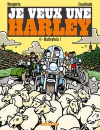 Marc Cuadrado et Frank Margerin - Je veux une Harley Tome 4 : Harleyluia !.