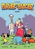 Marc Cuadrado - Parker et Badger Tome 2 : Oups !.