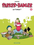 Marc Cuadrado - Parker et Badger Tome 8 : Ca t'amuse ?.
