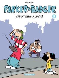Marc Cuadrado - Parker et Badger Tome 9 : Attention à la chute !.
