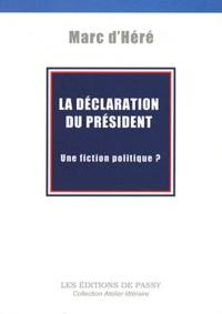 Marc d' Héré - La déclaration du Président - Une fiction politique ?.