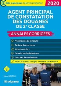 Marc Dalens - Agent principal de constatation des douanes de 2e classe - Annales corrigées.
