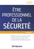 Marc Dalens - Etre professionnel de la sécurité.