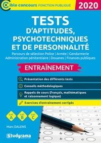 Tests d'aptitudes, psychotechniques et de personnalité- Parcours de sélection Police, Gendarmerie, Administration pénitentiaire, Douanes, Finances publiques - Marc Dalens |