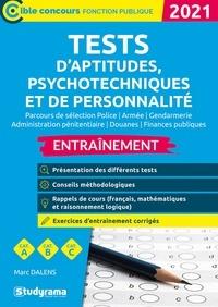 Marc Dalens - Tests d'aptitudes, psychotechniques et de personnalité - Parcours de sélection police, gendarmerie, administration pénitentiaire, douanes, finances publiques.