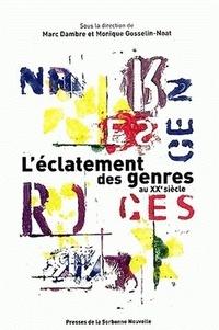 Marc Dambre et Monique Gosselin-Noat - L'éclatement des genres au 20ème siècle.