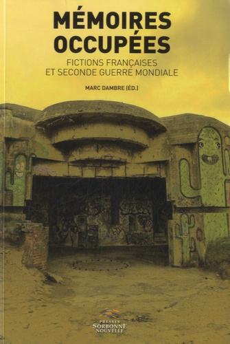 Mémoires occupées. Fictions françaises et secondes guerres mondiale
