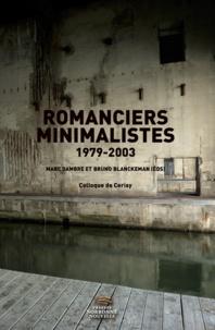 Marc Dambre et Bruno Blanckeman - Romanciers minimalistes, 1979-2003 - Colloque de Cerisy.