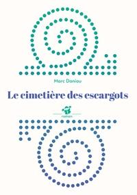 Marc Daniau - Le cimetière des escargots.