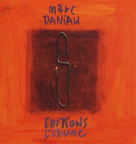 Marc Daniau - S comme....