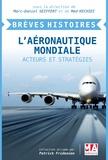 Marc-Daniel Seiffert et Med Kechidi - L'aéronautique mondiale - Acteurs et stratégies.