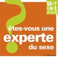 Marc Dannam et Stéphane Rose - Etes-vous une experte du sexe ?.