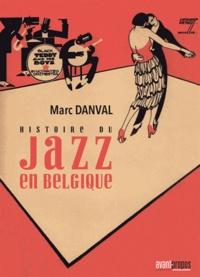 Marc Danval - Histoire du jazz en Belgique.