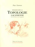 Marc Darmon - Essais sur la topologie lacanienne.
