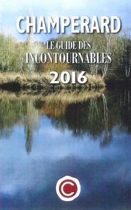 Marc de Champérard - Champérard - Le guide des incontournables.