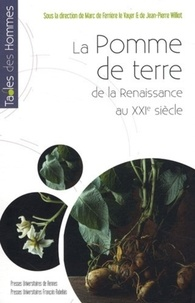 Marc de Ferrière Le Vayer et Jean-Pierre Williot - La Pomme de terre - De la Renaissance au XXIe siècle. 1 CD audio