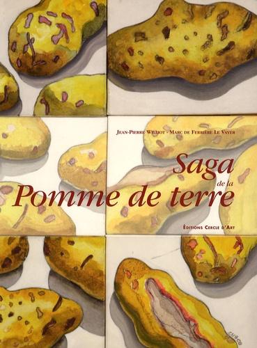 Marc de Ferrière Le Vayer et Jean-Pierre Williot - Saga de la Pomme de terre.