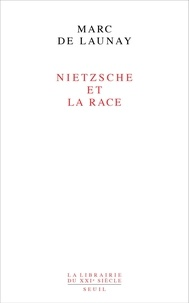 Marc de Launay - Nietzsche et la race.