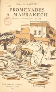 Marc de Mazières et Théophile-Jean Delaye - Promenades à Marrakech.