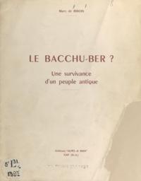 Marc de Ribois - Le Bacchu-ber conservé à Pont-de-Cervières ? - Une dionysiaque, une survivance du culte de Bacchus.