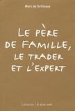 Marc de Scitivaux - Le père de famille, le trader et l'expert.