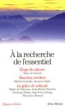 Marc de Smedt et Michel Jourdan - A la recherche de l'essentiel - Coffret 3 volumes : Eloge du silence ; Marcher, méditer ; La grâce de solitude.