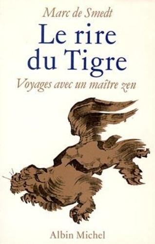 Marc de Smedt - Le Rire du tigre.