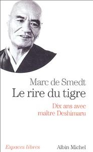 Marc de Smedt - Le rire du tigre - Dix ans avec maître Deshimaru.