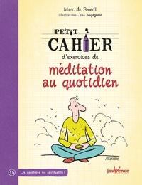 Marc de Smedt - Petit cahier d'exercices de méditation au quotidien.