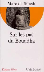 Marc de Smedt - Sur les pas du Bouddha.