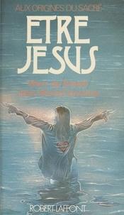 Marc de Smedt et Jean-Michel Varenne - Être Jésus.